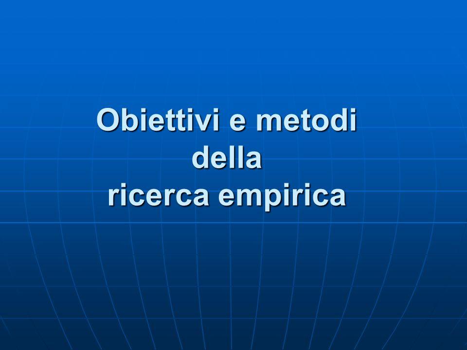 Obiettivi e metodi della ricerca empirica