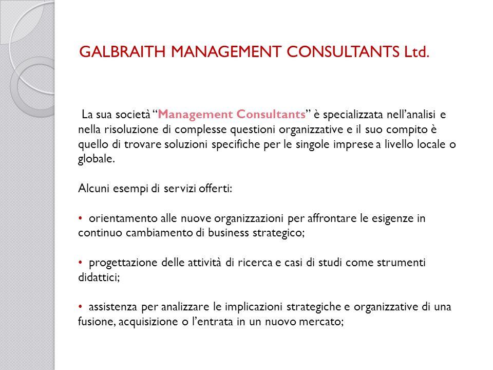 La sua società Management Consultants è specializzata nellanalisi e nella risoluzione di complesse questioni organizzative e il suo compito è quello d