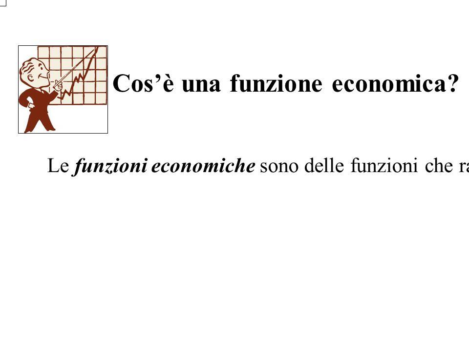 Cosè una funzione economica? Le funzioni economiche sono delle funzioni che rappresentano landamento economico di un bene sul mercato, esse sono le fu