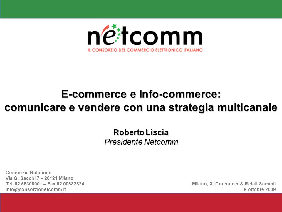 Consorzio Netcomm Via G.Sacchi 7 – 20121 Milano Tel.