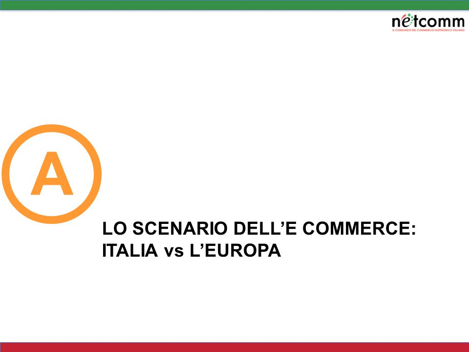 A LO SCENARIO DELLE COMMERCE: ITALIA vs LEUROPA