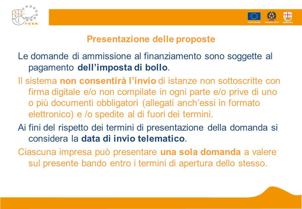 Presentazione delle proposte Le domande di ammissione al finanziamento sono soggette al pagamento dellimposta di bollo.