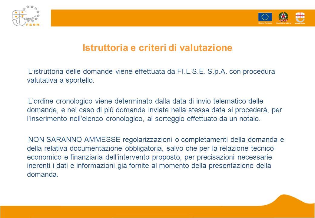 Istruttoria e criteri di valutazione Listruttoria delle domande viene effettuata da FI.L.S.E.