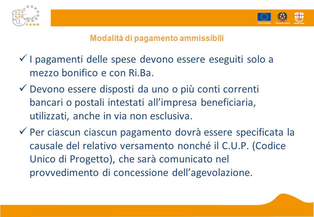 Modalità di pagamento ammissibili I pagamenti delle spese devono essere eseguiti solo a mezzo bonifico e con Ri.Ba.