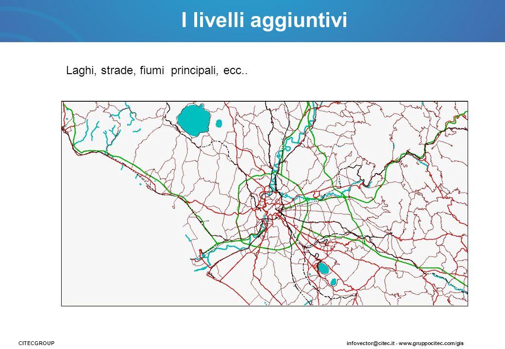 Laghi, strade, fiumi principali, ecc.. CITECGROUPinfovector@citec.it - www.gruppocitec.com/gis I livelli aggiuntivi
