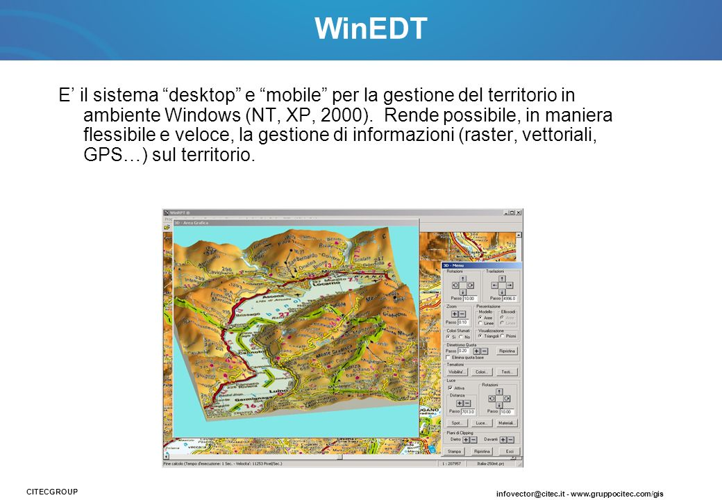 E il sistema desktop e mobile per la gestione del territorio in ambiente Windows (NT, XP, 2000).
