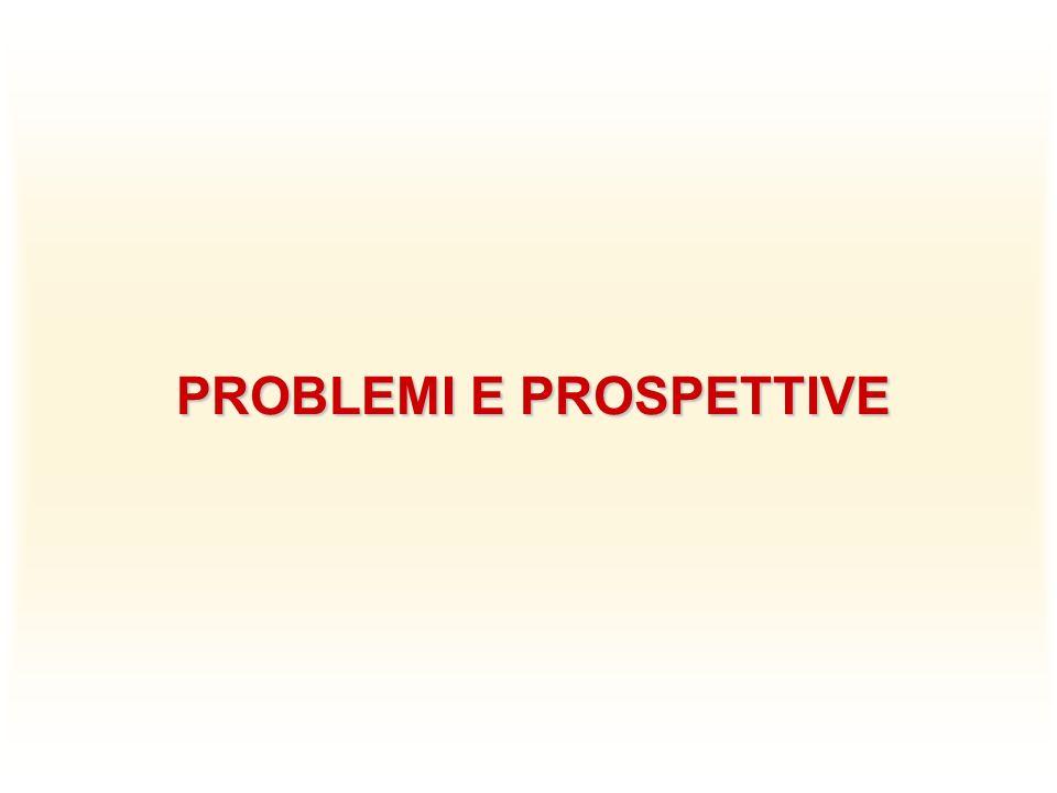 PROBLEMI E PROSPETTIVE