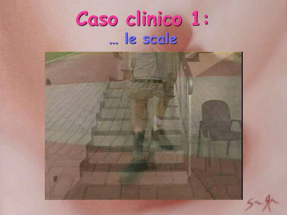 Caso clinico 1: … le scale