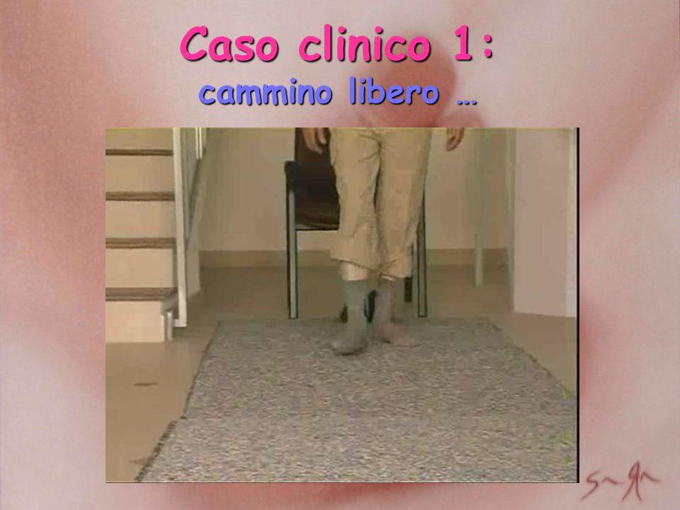 Caso clinico 1: cammino libero …