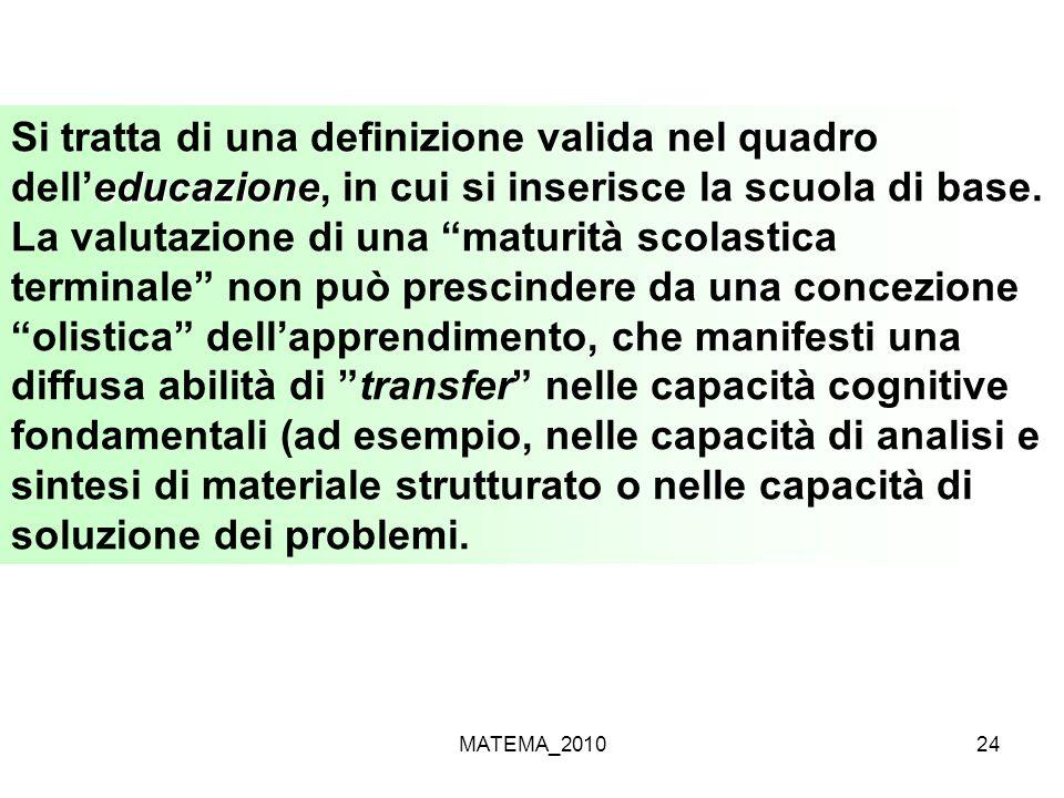 MATEMA_201024 educazione Si tratta di una definizione valida nel quadro delleducazione, in cui si inserisce la scuola di base. La valutazione di una m