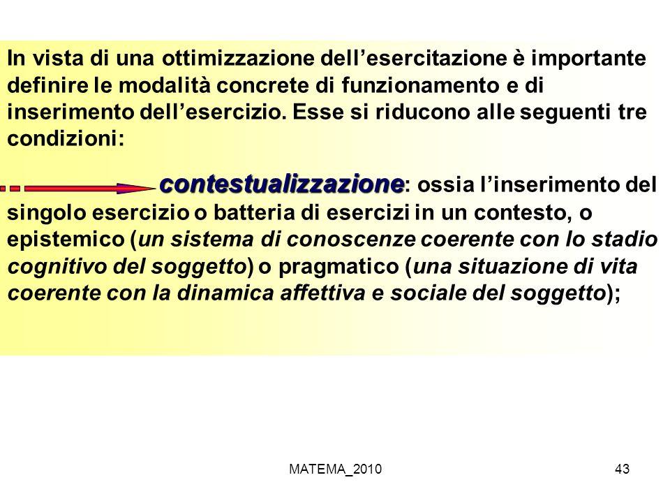 MATEMA_201043 In vista di una ottimizzazione dellesercitazione è importante definire le modalità concrete di funzionamento e di inserimento delleserci
