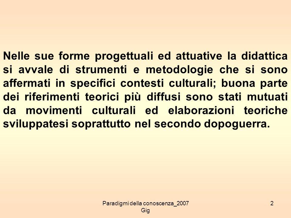 2 Nelle sue forme progettuali ed attuative la didattica si avvale di strumenti e metodologie che si sono affermati in specifici contesti culturali; bu