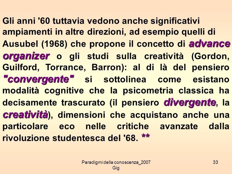 Paradigmi della conoscenza_2007 Gig 33 Gli anni '60 tuttavia vedono anche significativi ampiamenti in altre direzioni, ad esempio quelli di advance or