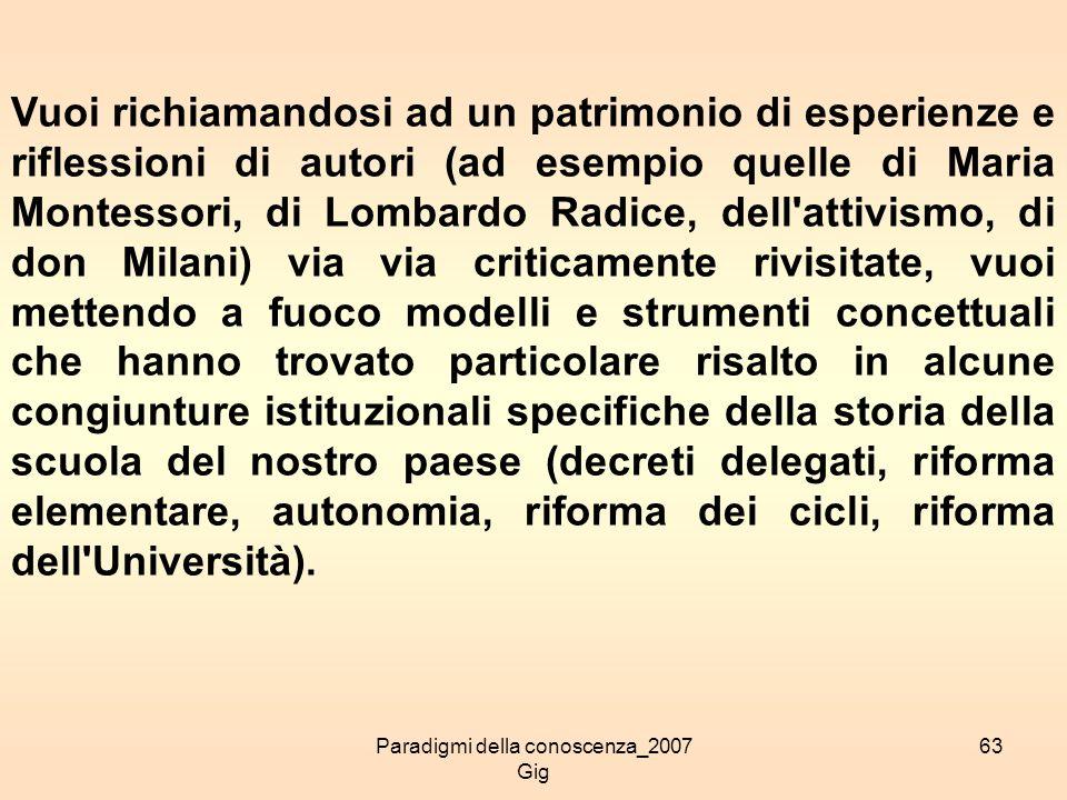 Paradigmi della conoscenza_2007 Gig 63 Vuoi richiamandosi ad un patrimonio di esperienze e riflessioni di autori (ad esempio quelle di Maria Montessor