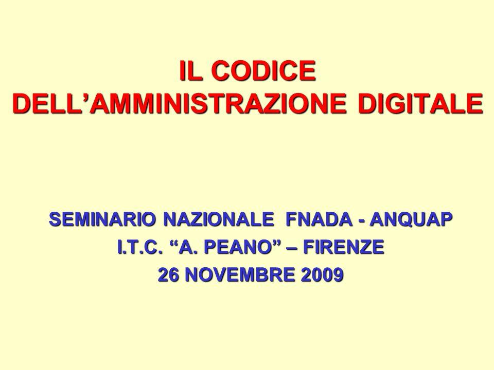 IL CODICE DELLAMMINISTRAZIONE DIGITALE SEMINARIO NAZIONALE FNADA - ANQUAP I.T.C. A. PEANO – FIRENZE 26 NOVEMBRE 2009