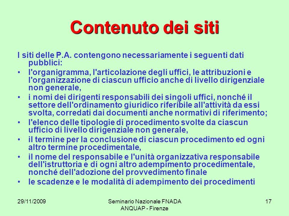 29/11/2009Seminario Nazionale FNADA ANQUAP - Firenze 17 Contenuto dei siti I siti delle P.A. contengono necessariamente i seguenti dati pubblici: l'or
