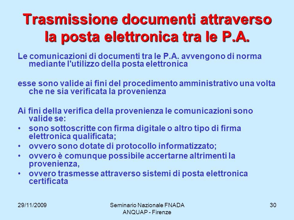 29/11/2009Seminario Nazionale FNADA ANQUAP - Firenze 30 Trasmissione documenti attraverso la posta elettronica tra le P.A. Le comunicazioni di documen