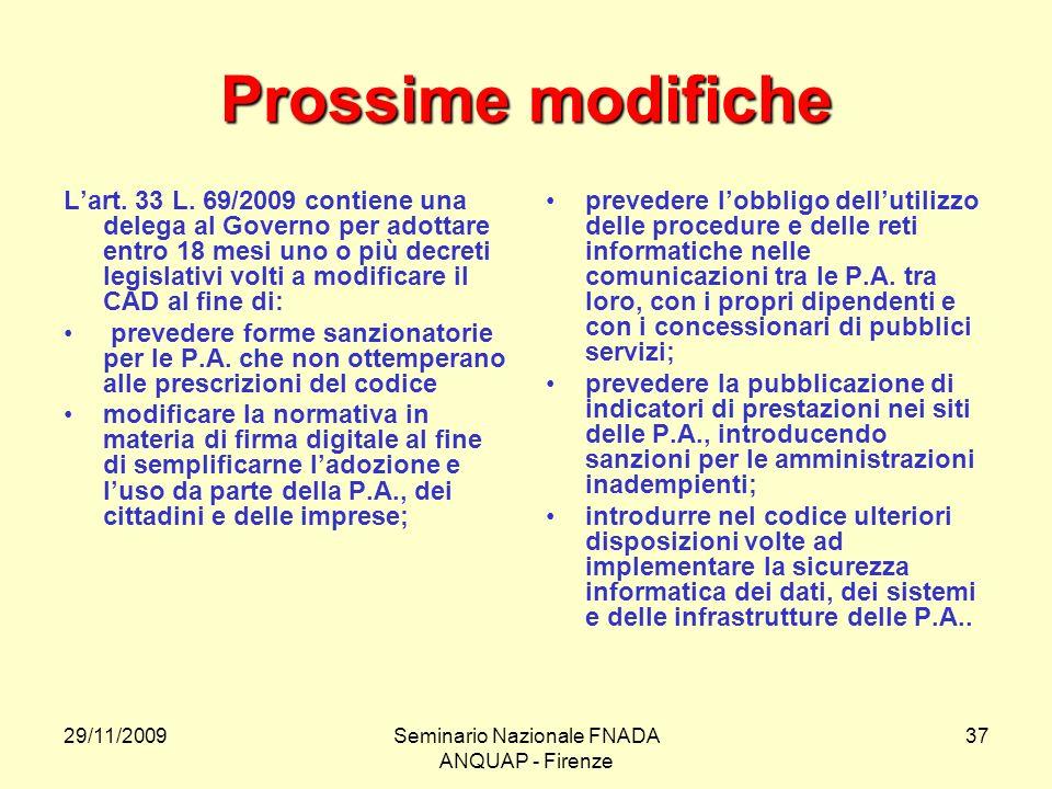 29/11/2009Seminario Nazionale FNADA ANQUAP - Firenze 37 Prossime modifiche Lart. 33 L. 69/2009 contiene una delega al Governo per adottare entro 18 me