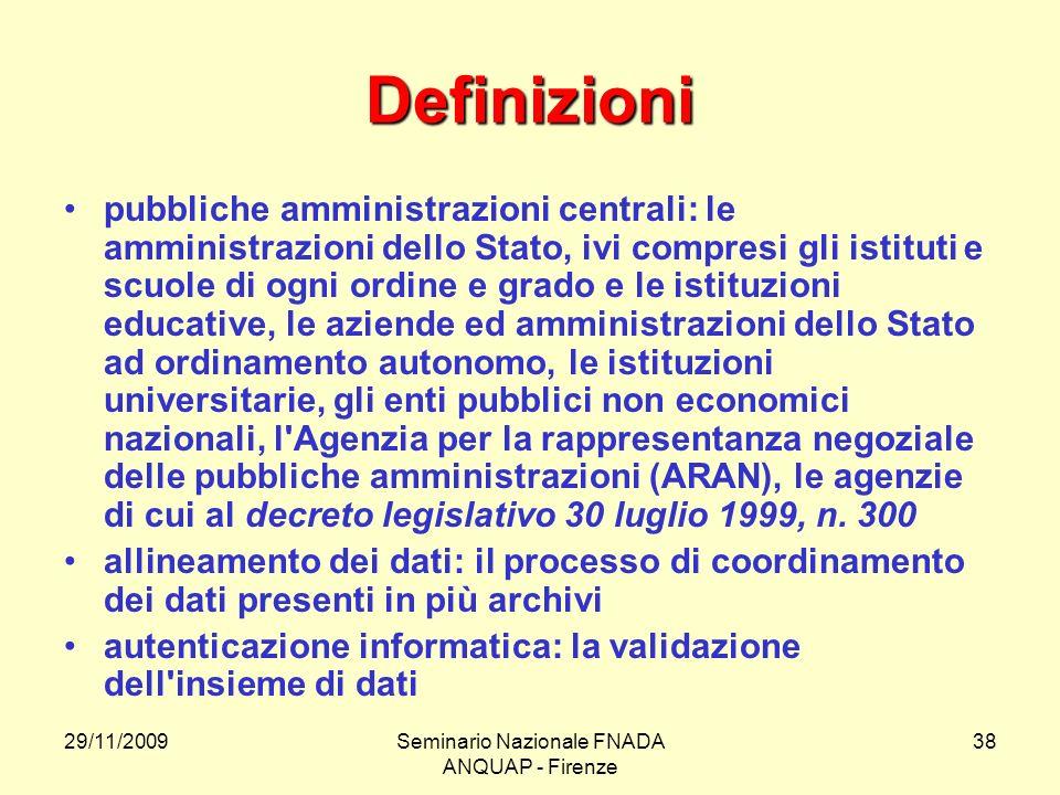 29/11/2009Seminario Nazionale FNADA ANQUAP - Firenze 38 Definizioni pubbliche amministrazioni centrali: le amministrazioni dello Stato, ivi compresi g