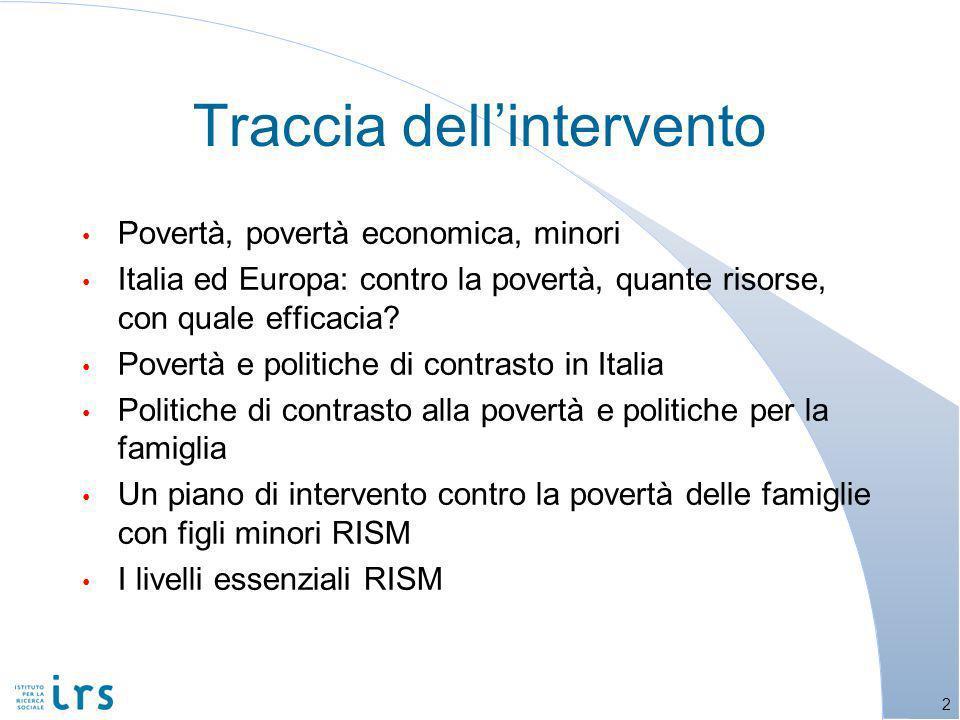 Limpatto della spesa sociale sulla povertà minorile Fonte: Elaborazione IRS su dati Eurostat, 2006.