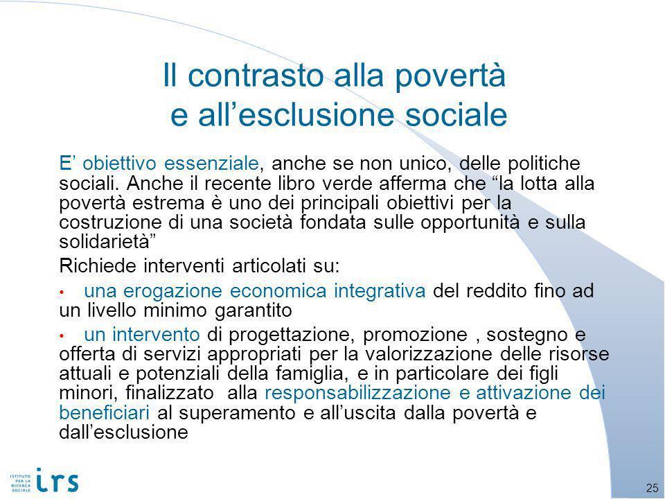 E obiettivo essenziale, anche se non unico, delle politiche sociali.