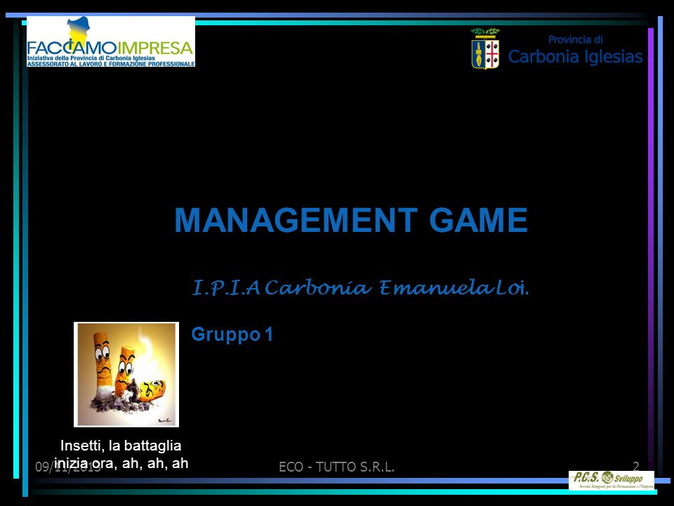 09/11/2013ECO - TUTTO S.R.L.2 MANAGEMENT GAME I.P.I.A Carbonia Emanuela Lo i.