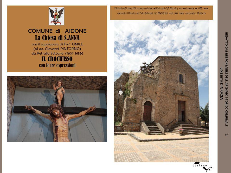 REDATTO DAL RESPONSABILE DELL ' ARCHIVIO STORICO COMUNALE 1 UMBERTO DIGRAZIA COMUNE di AIDONE La Chiesa di S.ANNA con il capolavoro di Fra