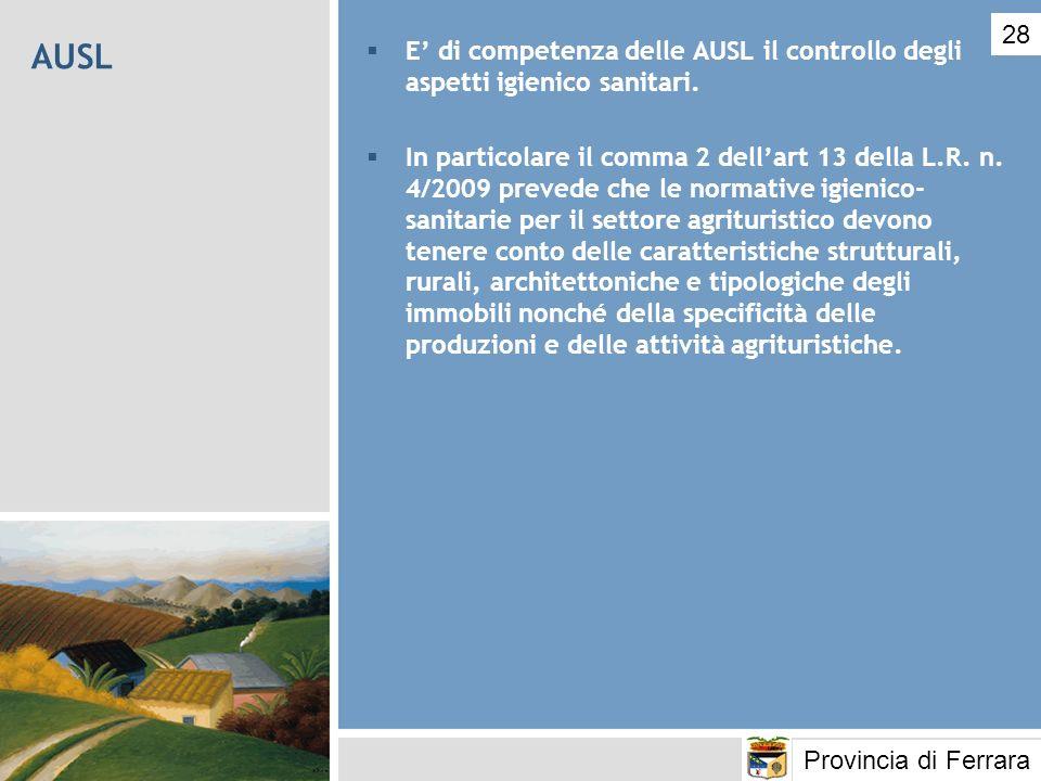 AUSL E di competenza delle AUSL il controllo degli aspetti igienico sanitari. In particolare il comma 2 dellart 13 della L.R. n. 4/2009 prevede che le