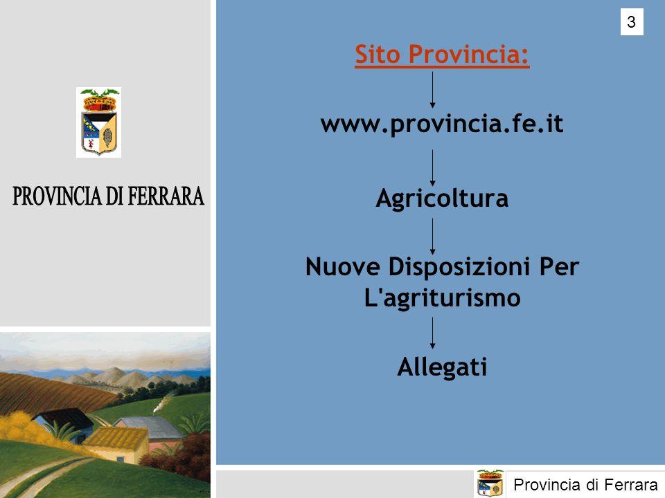 ENTI COMPETENTI IN MATERIA DI AGRITURISMO Regione Emilia Romagna Provincia Comuni, AUSL Provincia di Ferrara 24