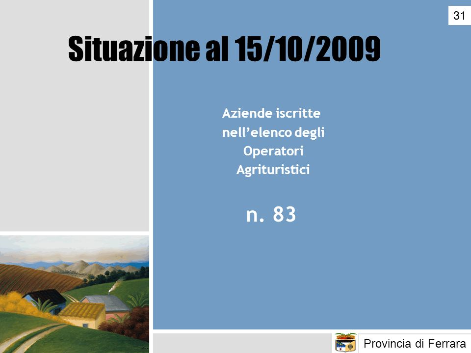 Aziende iscritte nellelenco degli Operatori Agrituristici n. 83 Provincia di Ferrara 31