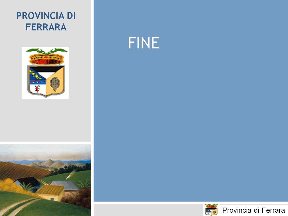 PROVINCIA DI FERRARA FINE Provincia di Ferrara