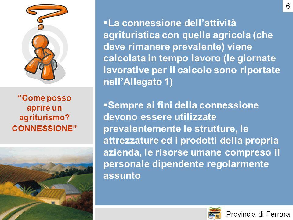 La connessione dellattività agrituristica con quella agricola (che deve rimanere prevalente) viene calcolata in tempo lavoro (le giornate lavorative p