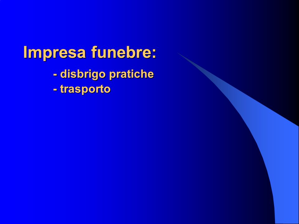 Impresa funebre: - disbrigo pratiche - trasporto