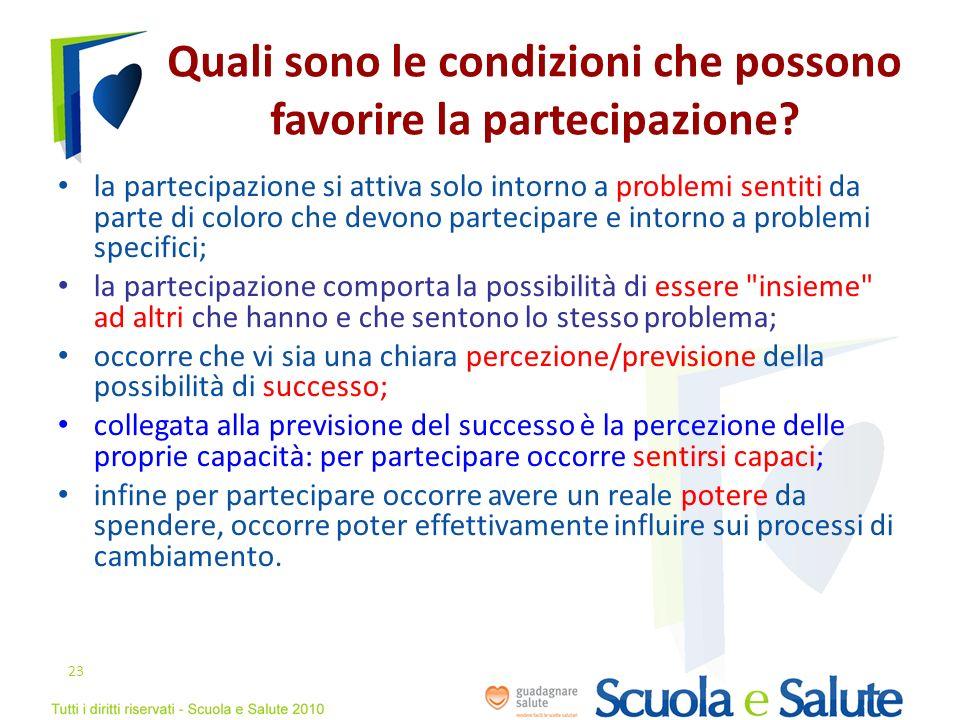 Quali sono le condizioni che possono favorire la partecipazione? la partecipazione si attiva solo intorno a problemi sentiti da parte di coloro che de