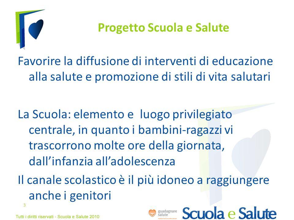 Progetto Scuola e Salute Favorire la diffusione di interventi di educazione alla salute e promozione di stili di vita salutari La Scuola: elemento e l