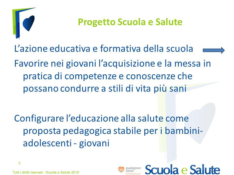 Progetto Scuola e Salute Lazione educativa e formativa della scuola Favorire nei giovani lacquisizione e la messa in pratica di competenze e conoscenz