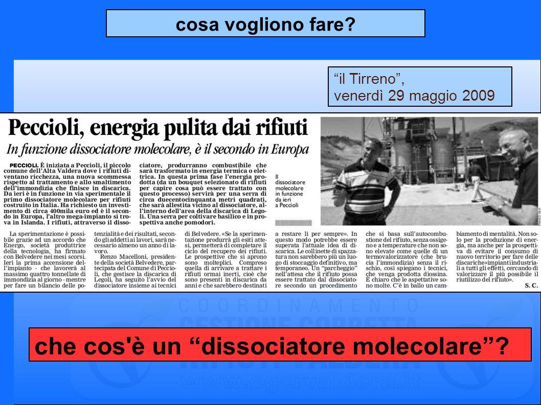 il Tirreno, venerdì 29 maggio 2009 cosa vogliono fare? che cos è un dissociatore molecolare?