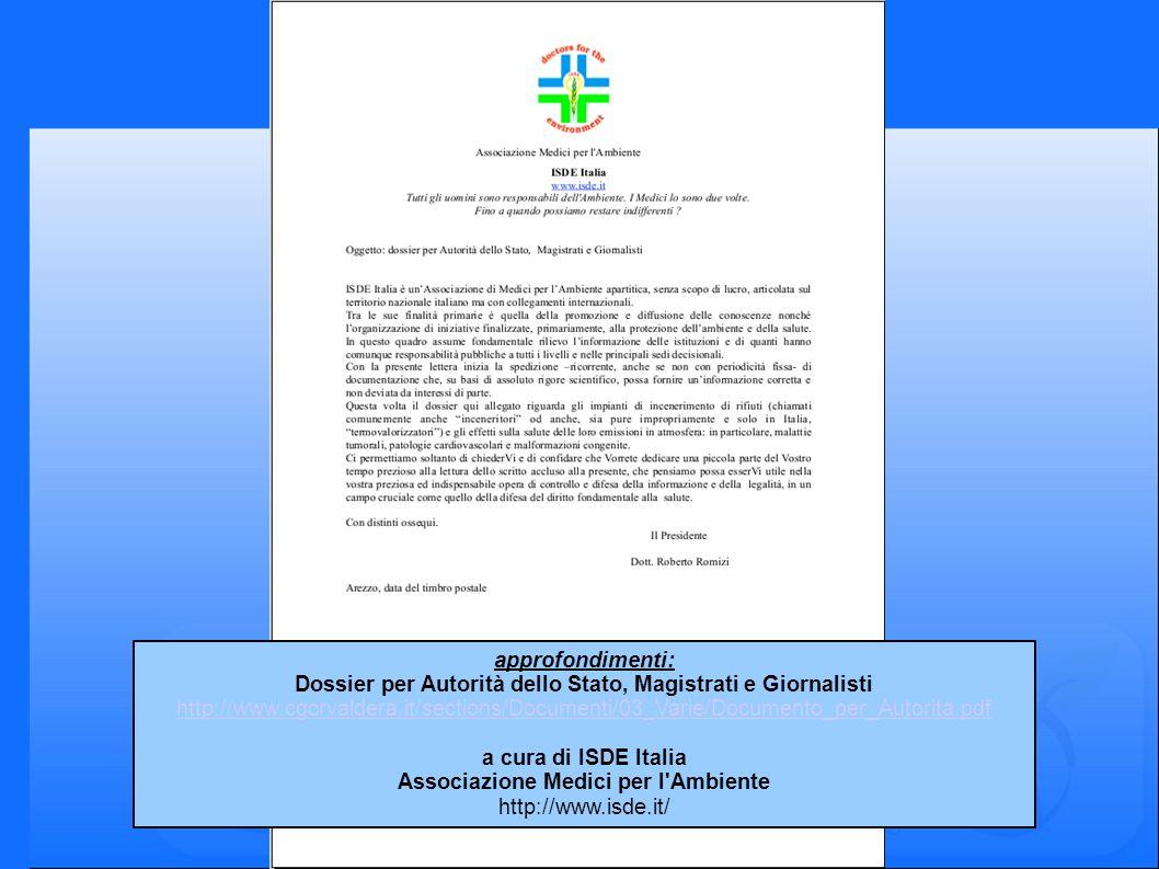 approfondimenti: Dossier per Autorità dello Stato, Magistrati e Giornalisti http://www.cgcrvaldera.it/sections/Documenti/03_Varie/Documento_per_Autorita.pdf a cura di ISDE Italia Associazione Medici per l Ambiente http://www.isde.it/
