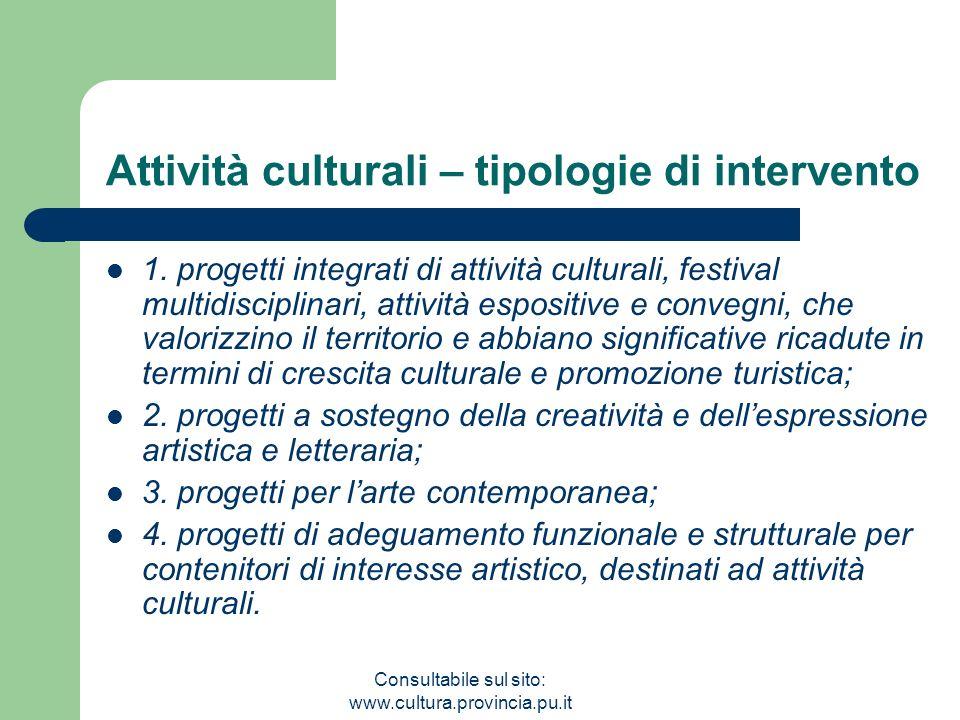 Consultabile sul sito: www.cultura.provincia.pu.it Attività culturali – tipologie di intervento 1. progetti integrati di attività culturali, festival