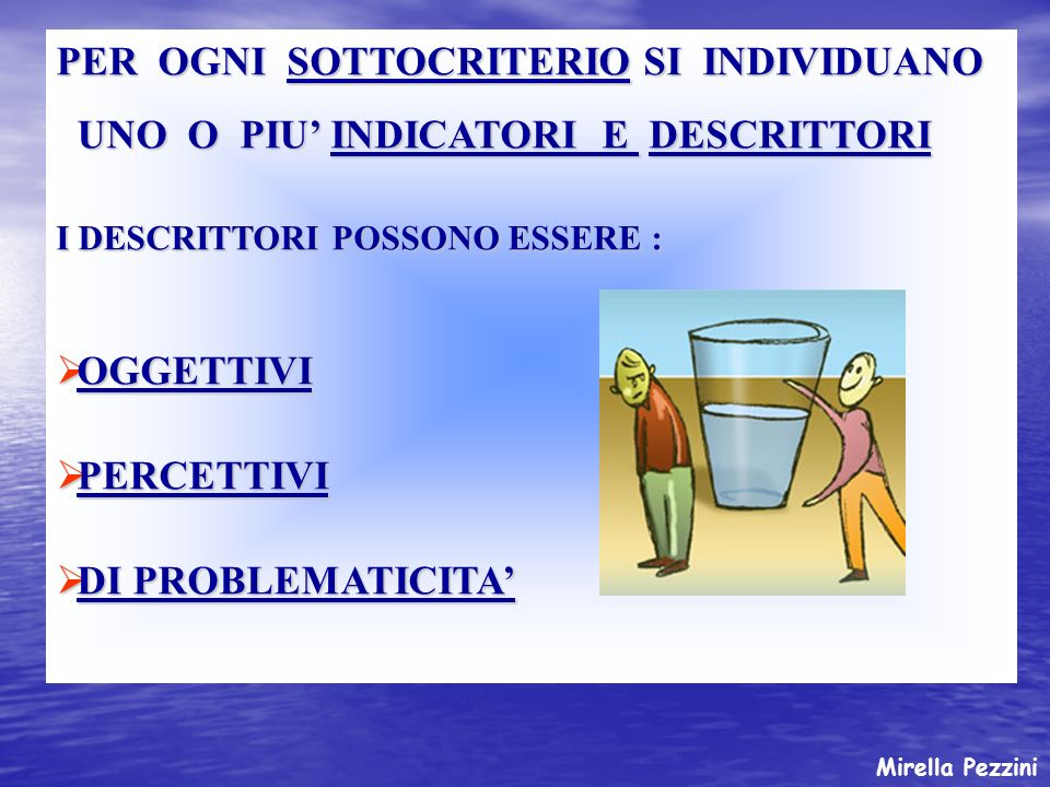 CRITERIO 2 : CONTESTO-POLITICHE E STRATEGIE SOTTOCRITERIO 2.1 // INDICATORE : Raccogliere informazioni sui portatori d interesse, sui loro bisogni e aspettative.