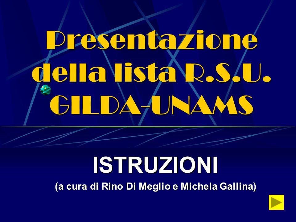 Presentazione della lista R.S.U. GILDA-UNAMS ISTRUZIONI (a cura di Rino Di Meglio e Michela Gallina)