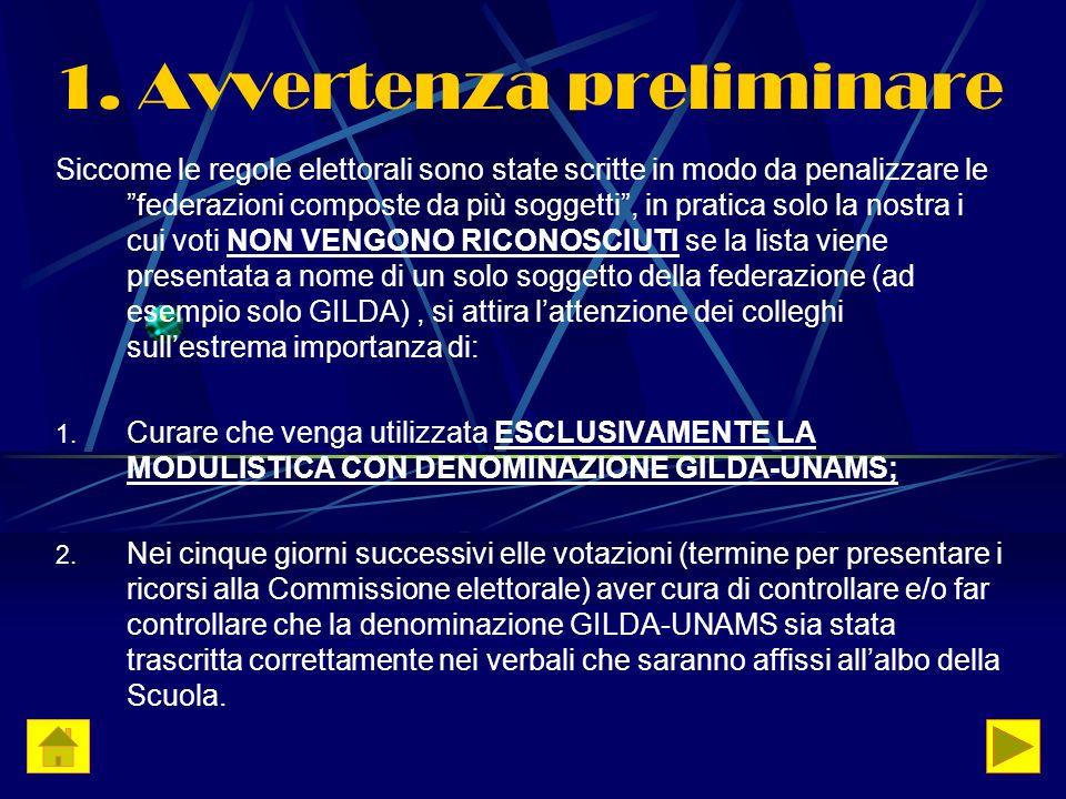 1. Avvertenza preliminare Siccome le regole elettorali sono state scritte in modo da penalizzare lefederazioni composte da più soggetti, in pratica so