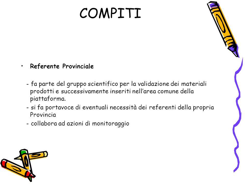 COMPITI Referente Provinciale - fa parte del gruppo scientifico per la validazione dei materiali prodotti e successivamente inseriti nellarea comune d