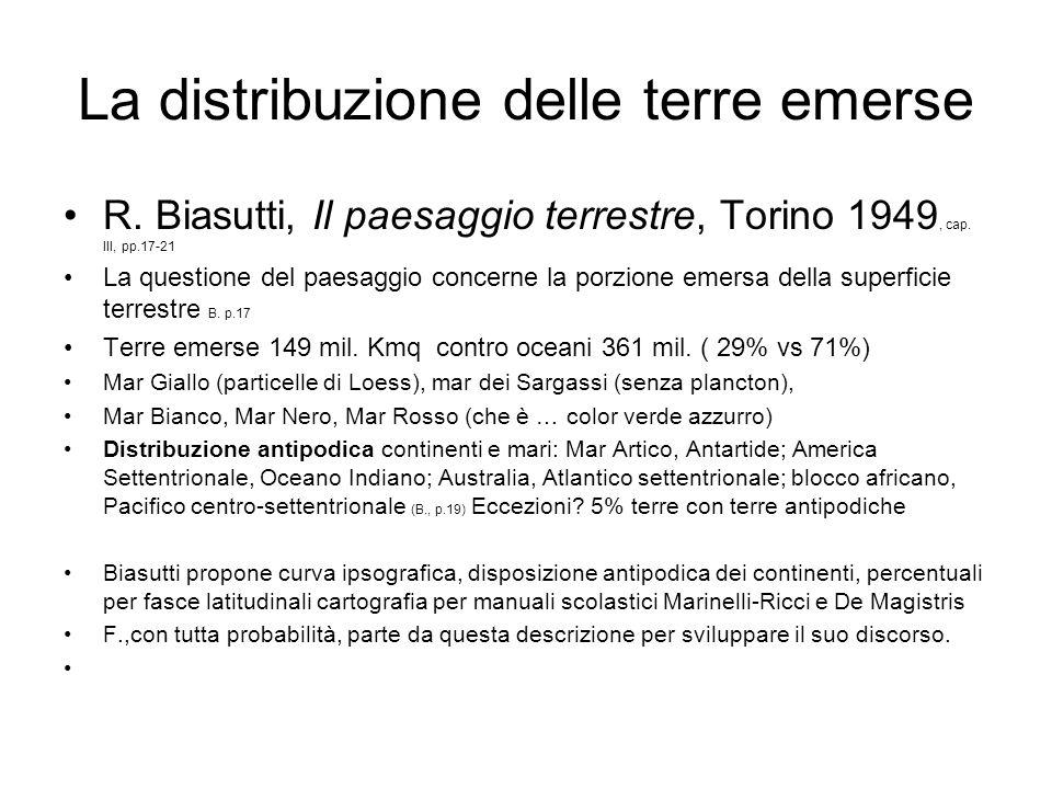 La distribuzione delle terre emerse R. Biasutti, Il paesaggio terrestre, Torino 1949, cap. III, pp.17-21 La questione del paesaggio concerne la porzio