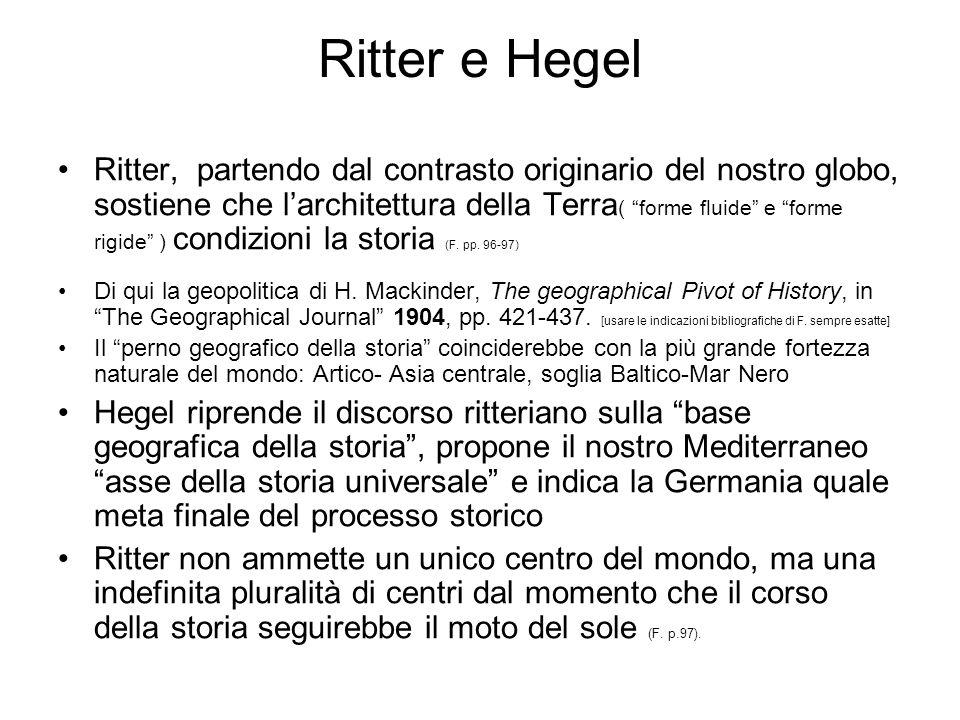 Ritter e Hegel Ritter, partendo dal contrasto originario del nostro globo, sostiene che larchitettura della Terra ( forme fluide e forme rigide ) cond
