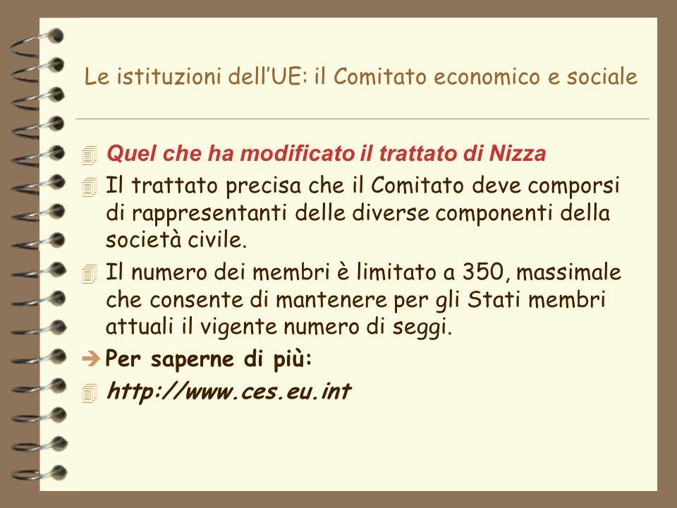 Le istituzioni dellUE: il Comitato economico e sociale 4 Quel che ha modificato il trattato di Nizza 4 Il trattato precisa che il Comitato deve compor