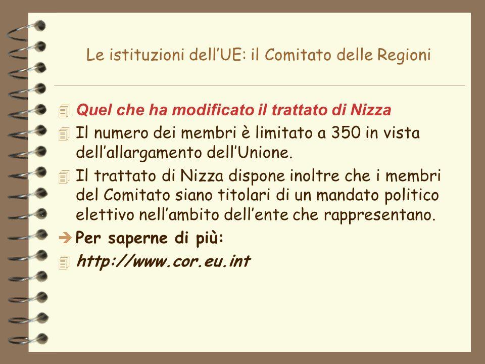 Le istituzioni dellUE: il Comitato delle Regioni 4 Quel che ha modificato il trattato di Nizza 4 Il numero dei membri è limitato a 350 in vista dellal