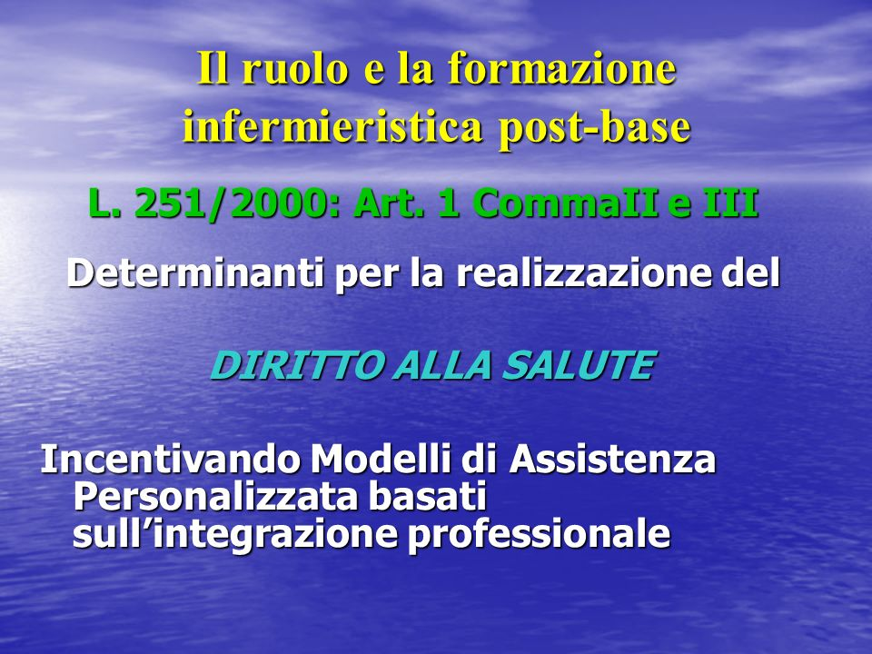 Il ruolo e la formazione infermieristica post-base L.