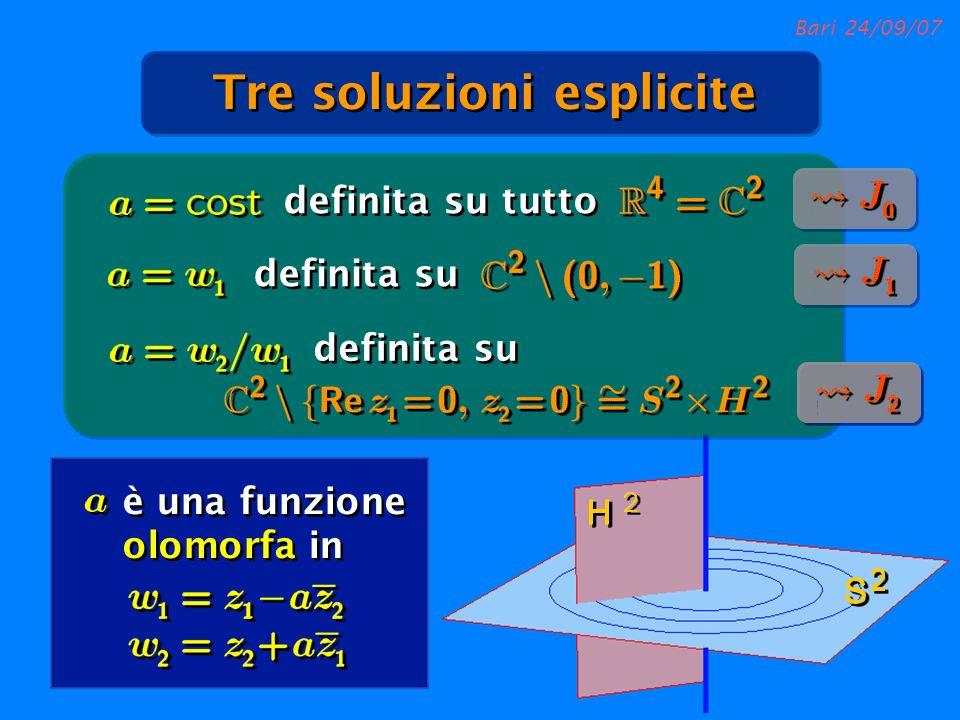 Bari 24/09/07 Tre soluzioni esplicite definita su definita su tutto è una funzione olomorfa in