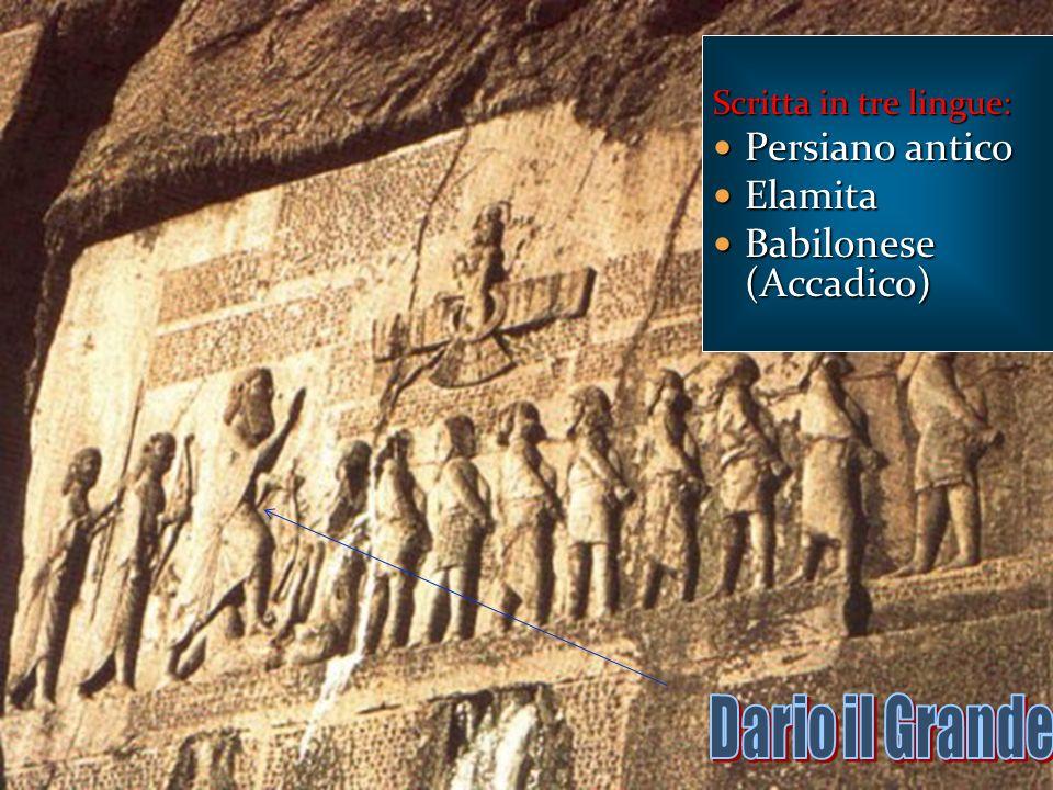 Scritta in tre lingue: Persiano antico Persiano antico Elamita Elamita Babilonese (Accadico) Babilonese (Accadico)